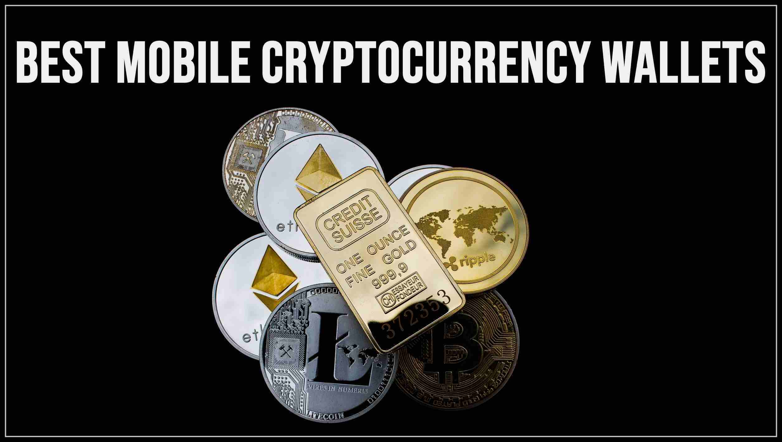 Best Mobile Cryptocurrency Wallets